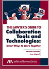 Book cover of The Lawyer's Guide to Collaboration Tools and Technologies